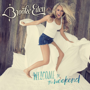 Brooke Eden Welcome To The Weekend EP cover